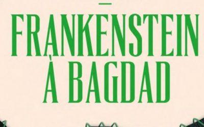 """""""Frankenstein à Bagdad"""", un roman arabe décrit les manifestations de l'extrémisme et du terrorisme."""", un roman arabe décrit les manifestations de l'extrémisme et du terrorisme."""